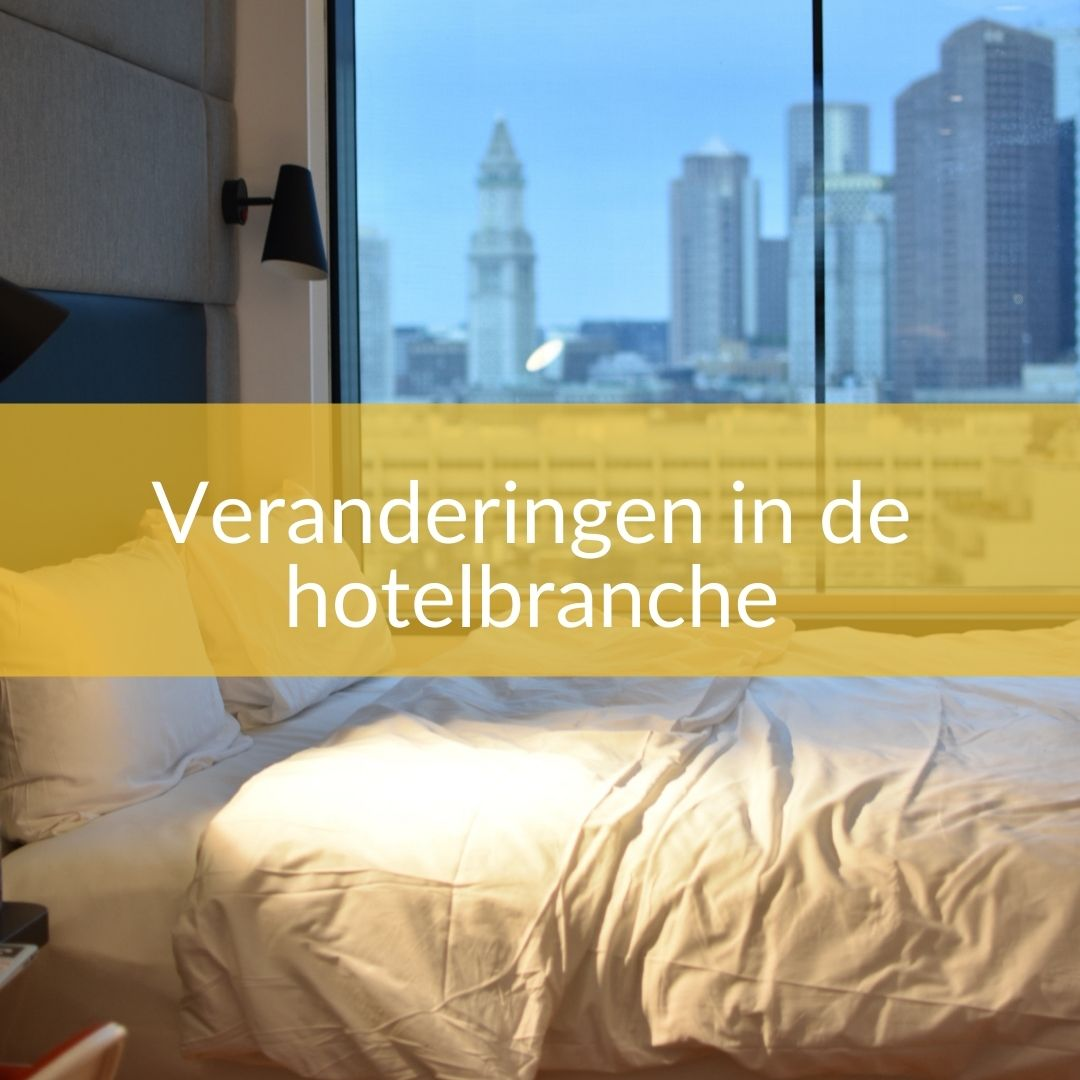 Veranderingen In De Hotelbranche